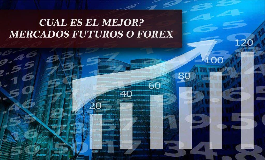 Mercado de Futuros o Forex? Que mercado es mejor?   Estafas Forex mercado de futuros Mercado de Futuros o Forex? Que mercado es mejor?   Estafas Forex mercados futuros